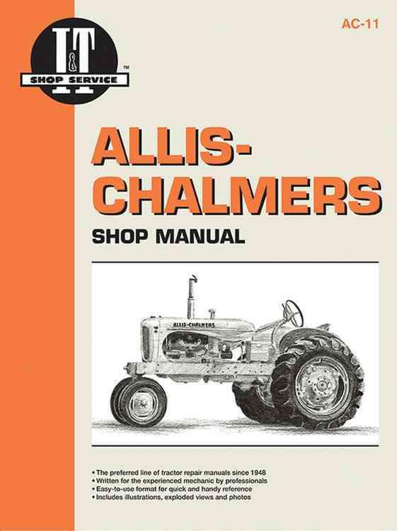 Allis-Chalmers Shop Manual/Models B, Rc, Wd45 Diesel, C, Wc, Ca, Wd, Wf, G Wd45